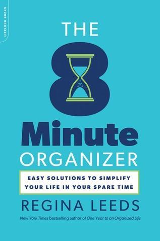 The 8 Minute Organizer by Regina Leeds