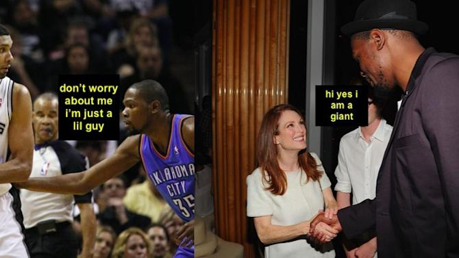 Kevin Durant is 6'9 on the basketball court, 7'0 when he talks to women