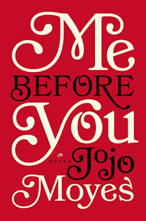 "This book cover image released by Pamela Dorman Books shows ""Me Before You,"" by Jojo Moyes. (AP Photo/Pamela Dorman Books)"