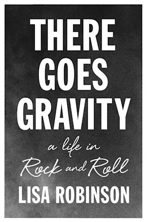 """This book cover image released by Riverhead shows """"There Goes Gravity: A Life in Rock and Roll,"""" by Lisa Robinson. (AP Photo/Riverhead)"""