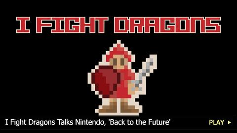 Fight dragons talks nintendo back to the future