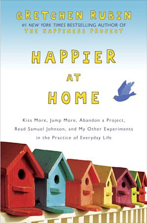 "This book cover image released by Crown Archetype shows ""Happier at Home: Kiss More, Jump More, Abandon a Project, Read Samuel Johnson, and My Other Experiments in the Practice of Everyday Life,"" by Gretchen Rubin. (AP Photo/Crown Archetype)"