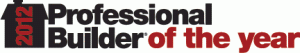 Recognition: Toll Brothers Named 2012 Builder of the Year by  Professional Builder Magazine
