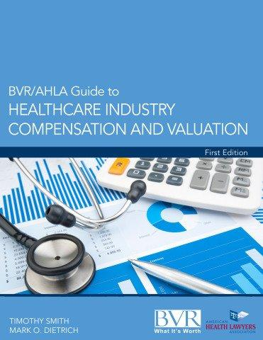 BVR Publishes First Comprehensive Body of Knowledge on Compensation Valuation in the Healthcare Industry