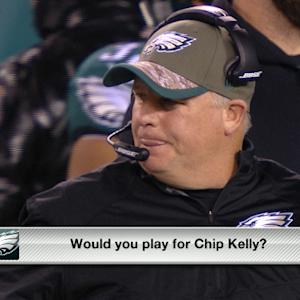 Do players want to play for Chip Kelly?