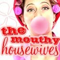 Mouthy Housewives