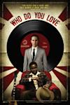 Poster of Who Do You Love