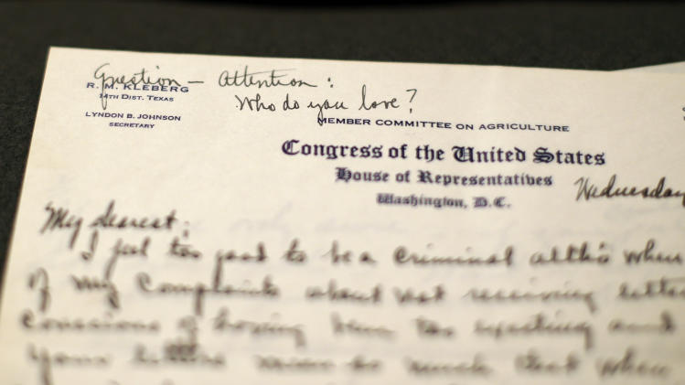 "A love letter sent by Lyndon Johnson, then a 26-year-old congressional aide, to Claudia Alta ""Lady Bird"" Taylor, then 21, is seen at the LBJ Presidential Library at the University of Texas, Wednesday, Feb. 13, 2013, in Austin, Texas. For the first time, the entire collection of nearly 100 love letters written between Lyndon Johnson and Lady Bird Johnson during their 21/2-month courtship in 1934 is being made available to the public, beginning on Valentine's Day. (AP Photo/Eric Gay)"