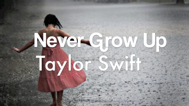 Taylor Swift - Never Grow Up