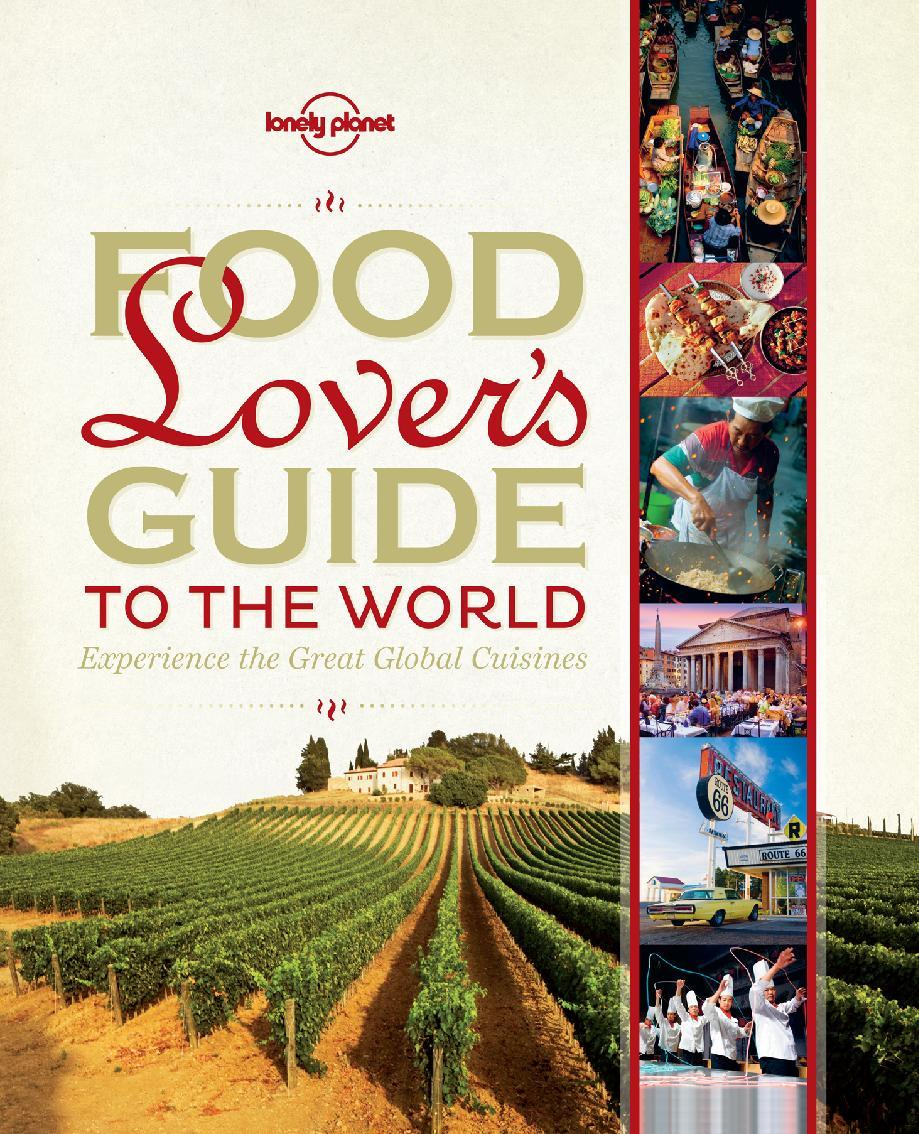 "This undated image provided by Lonely Planet shows one of the publisher's recent books, ""Food Lover's Guide to the World."" The hard-cover coffee-table style book is a guide to cuisines of the world, including food history, recipes and recommendations for places to eat. (AP Photo/Lonely Planet)"