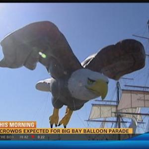 Huge crowds expected for Big Bay Balloon Parade  5:00 a.m.