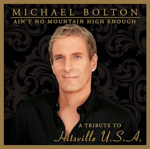 "This CD cover image released by Montaigne Records shows ""Ain't No Mountain High Enough: A Tribute to Hitsville U.S.A.,"" by Michael Bolton. (AP Photo/Montaigne Records)"