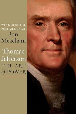 "This book cover image released by Random House shows ""Thomas Jefferson: The Art of Power,"" by Jon Meacham. (AP Photo/Random House)"