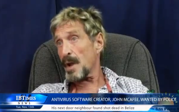 Why John McAfee Thinks the Police Want to Kill Him