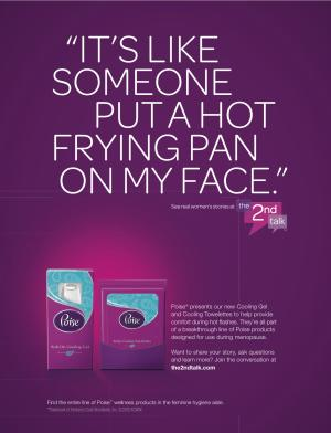 This undated handout photo shows an advertisement for the new line of Poise products from  Kimberly-Clark. The new line, which targets 50 million American women who are or will soon go through menopause includes lubricant for vaginal dryness, panty freshener stickers and feminine wash for odor and cooling towelettes and roll-on gel to treat hot flashes. (AP Photo/Kimberly-Clark)