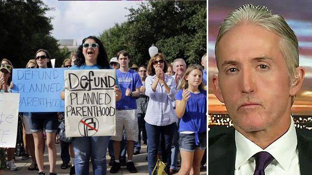 Trey Gowdy on call to 'fully defund' Planned Parenthood