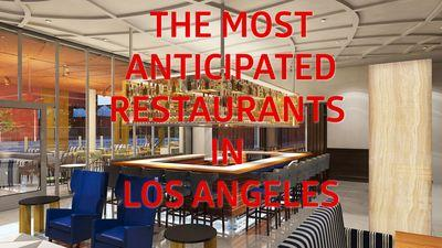 LA's Most Anticipated Spring Restaurant Openings of 2015