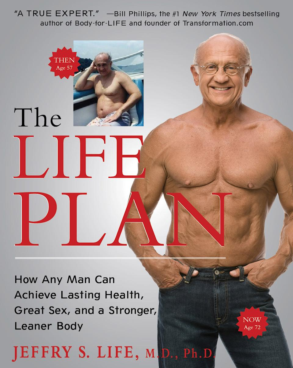 "This image made available by Atria Books shows the cover of Dr. Jeffry Life's book ""The Life Plan."" Life, now 72, used testosterone and human growth hormone in his own bodybuilding regimen and recommends hormonal therapy for some of the patients patronizing his age-management practice in Las Vegas. (AP Photo/Atria Books, Terry Goodlad)"