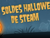 Halloween : Soldes MONSTRES sur Steam !