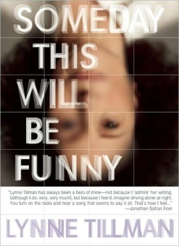 Someday This Will Be Funny by Lynne Tillman, at Barnes and Noble