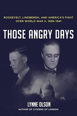 "This book cover image released by Random House shows ""Those Angry Days: Roosevelt, Lindbergh, and America's Fight Over World War II, 1939-1941,"" by Lynne Olson. (AP Photo/Random House)"