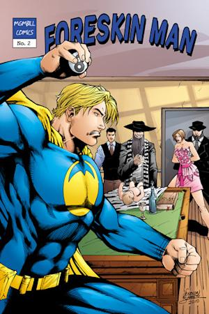 """This image provided by MGMbill shows the cover of the second edition of the """"Foreskin Man"""" comic book series. With his thick flowing, thick blond hair and muscles bulging beneath a blue cape, """"Foreskin Man"""" takes on circumcising doctors and Orthodox Jews in a comic book series its creator says is meant to fire up a budding campaign to outlaw the ritualistic practice on boys. But recently the series has drawn a torrent of criticism from those who deride some of Hess' imagery as strikingly anti-Semitic and liken Foreskin Man's confrontation with a sinister-looking """"Monster Mohel"""" to 1930's Nazi propaganda. (AP Photo/MGMbill)"""