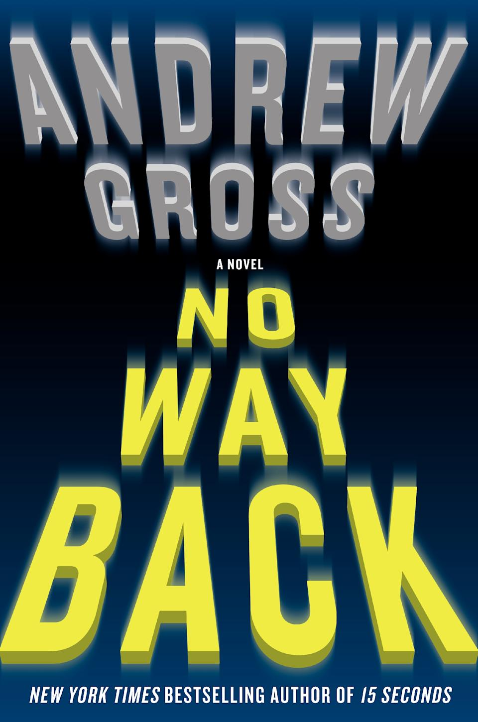 "This book cover image released by William Morrow shows ""No Way Back,"" by Andrew Gross. (AP Photo/William Morrow)"