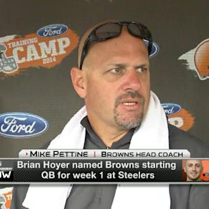 Cleveland Browns head coach Mike Pettine on starting quarterback Brian Hoyer