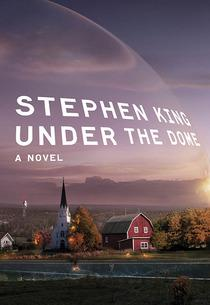 Stephen King's Under the Dome | Photo Credits: Simon & Schuster