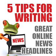 Five Tips for Writing Great Online News Headlines image tips writing headlines