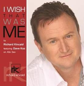 Vocal Powerhouse Richard Kincaid Teams With Sax Superstar Dave Koz to Explore Unrequited Love on 'I Wish That Was Me' -- Which Breaks Into the Top 40 on the Mediabase A/C Chart Amid a Flurry of Exciting Chart Activity