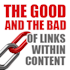 The Good and the Bad of Links Within Content