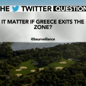 Does It Matter if Greece Exits the Euro Zone?