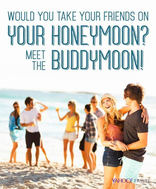 Would You Take Your Pals on Your Honeymoon? Meet the Buddymoon!