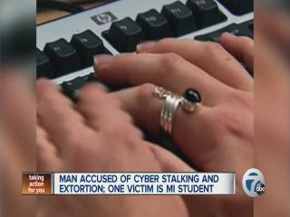 Man accused of cyber stalking and extortion; One victim is Michigan student