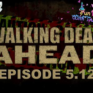 Walking Dead Ahead, Season 5 Episode 12