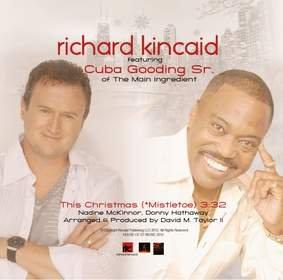 Chicago-Based Vocal Powerhouse Richard Kincaid Finds the Perfect Way to Celebrate His New Single 'This Christmas (*Mistletoe)' Featuring Cuba Gooding, Sr. -- Surrounded by Superstars Like Rod Stewart, Colbie Caillat, Lady Antebellum and Michael Buble on the Mediabase AC Christmas Chart