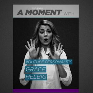 HOW GRACE HELBIG BECAME A YOUTUBE STAR