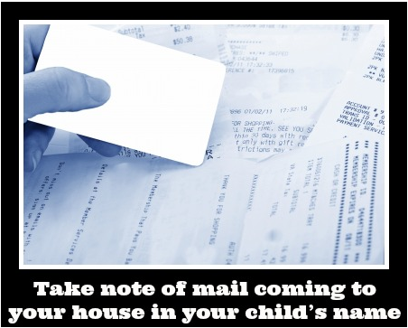 Take note of mail coming to your house in your child's name