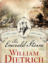 "In this book cover image released by Harper, ""The Emerald Storm,"" by William Dietrich, is shown. (AP Photo/ Harper)"