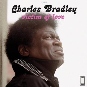 """This CD cover image released by Daptone shows """"Victim of Love,"""" by Charles Bradley. (AP Photo/Daptone)"""