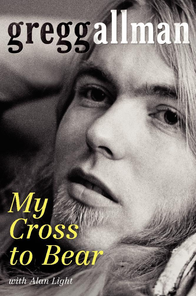 "In this book cover image released by William Morrow, ""My Cross to Bear,"" by Gregg Allman with Alan Light, is shown. (AP Photo/William Morrow)"
