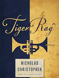 This book cover image provided by The Dial Press shows &quot;Tiger Rag,&quot; by Nicholas Christopher. With Tiger Rag, Christopher has reached into jazz history to produce a novel that enriches the story of jazz legend Buddy Bolden and is a suspenseful modern drama about a fractured family as well. (AP Photo/The Dial Press)