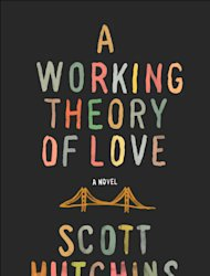 This book cover image released by The Penguin Press shows &quot;A Working Theory of Love,&quot; Scott Hutchins. (AP Photo/The Penguin Press)