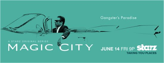 Starz Unveils 'Magic City' Season 2 Key Art: It's a 'Gangster's Paradise' (Photo & Video)