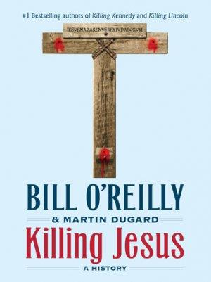 Nat Geo Adapting Bill O'Reilly's 'Killing Jesus' (Exclusive)