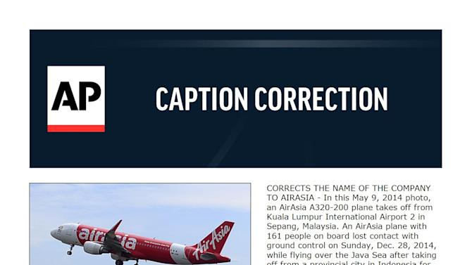 CORRECTS THE NAME OF THE COMPANY TO AIRASIA - In this May 9, 2014 photo, an AirAsia A320-200 plane takes off from Kuala Lumpur International Airport 2 in Sepang, Malaysia. An AirAsia plane with 161 people on board lost contact with ground control on Sunday, Dec. 28, 2014,  while flying over the Java Sea after taking off from a provincial city in Indonesia for Singapore, and search and rescue operations were underway.  AirAsia, a regional low-cost carrier with presence in several Southeast Asian countries, said in a statement that the missing plane was an Airbus A320-200 and that search and rescue operations were in progress. The plane in this photo is the same model but not the one which went missing in Indonesia Sunday.  (AP Photo/Joshua Paul)