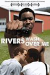 Poster of The Rivers Wash Over Me