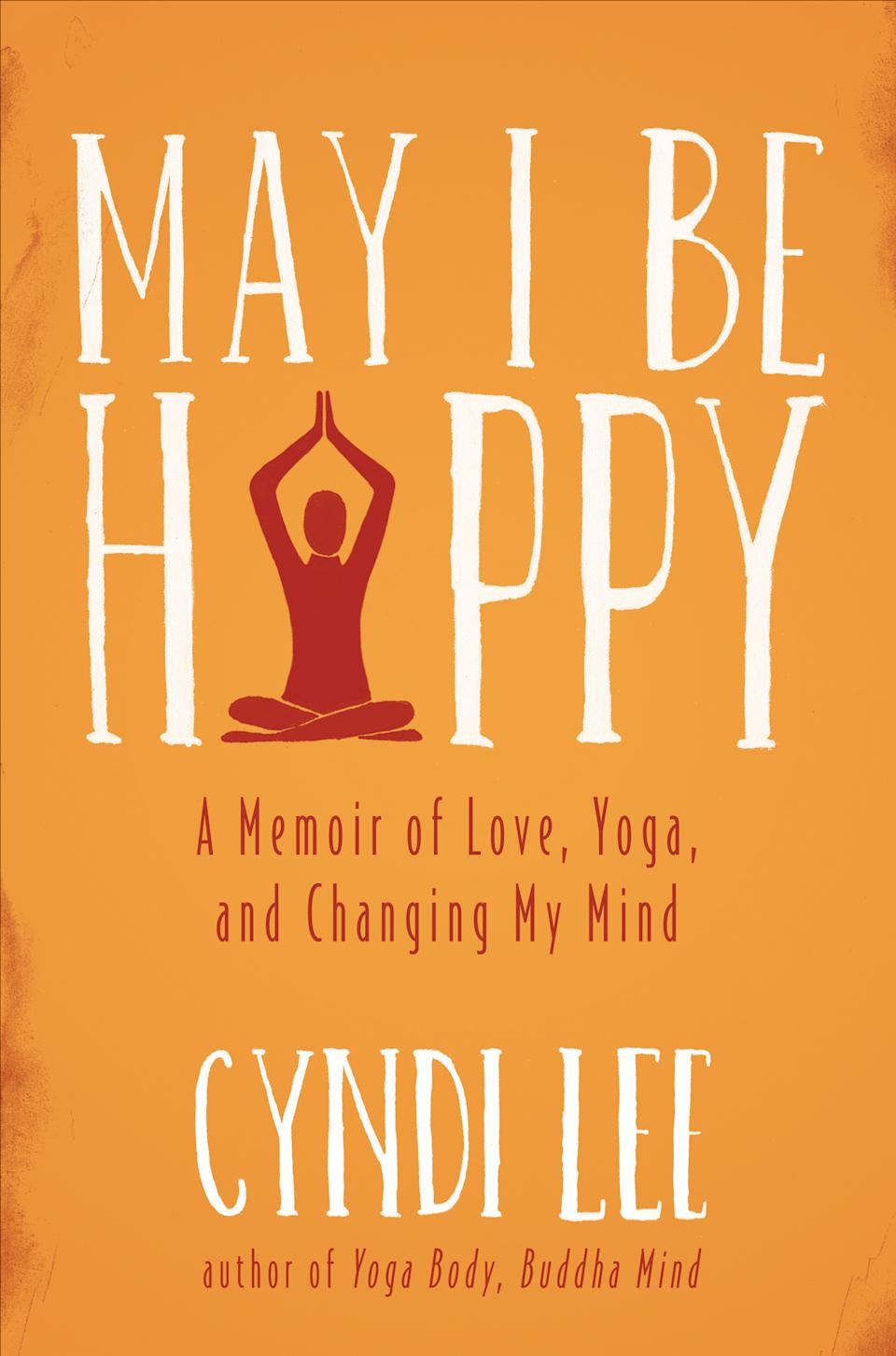 "This book cover image released by Dutton shows ""May I Be Happy,"" by Cyndi Lee. (AP Photo/Dutton)"