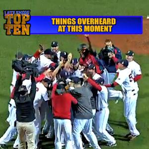 David Letterman - Top Ten Things Overheard at This Moment (Boston Red Sox Winning the World Series)